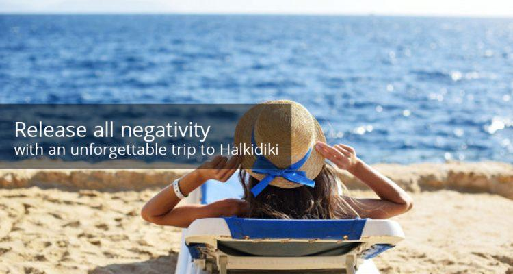 Release all negativity with an unforgettable trip to Halkidiki