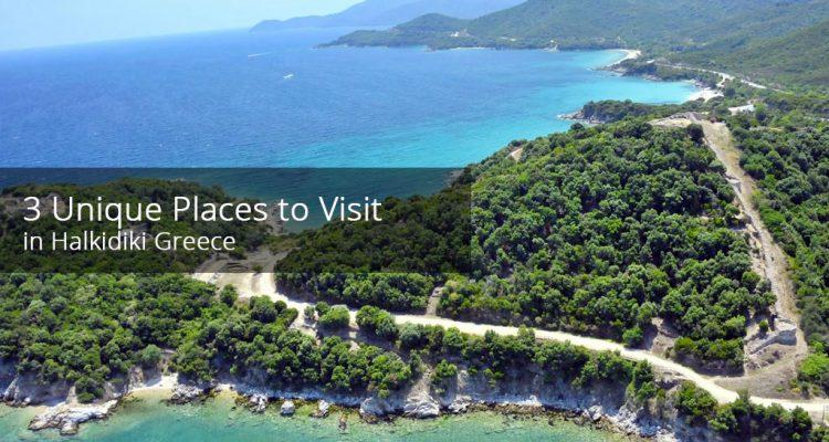 3 Unique Places to Visit in Halkidiki Greece